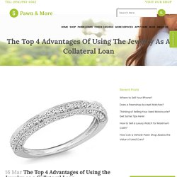 The Top 4 Advantages of Using the Jewelry as a Collateral Loan