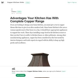Advantages Your Kitchen Has With Complete Copper Range