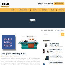 Advantages of Flat Knitting Machine - Bharat Machinery Works
