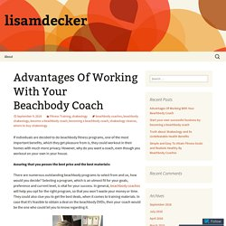 Advantages Of Working With Your Beachbody Coach