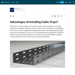 Advantages of Installing Cable Trays?: tranosng — LiveJournal