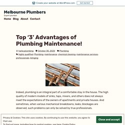 Top '3' Advantages of Plumbing Maintenance! – Melbourne Plumbers