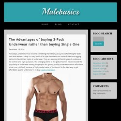 The Advantages of buying 3-Pack Underwear rather than buying Single One