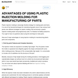 ADVANTAGES OF USING PLASTIC INJECTION MOLDING FOR MANUFACTURING OF PARTS