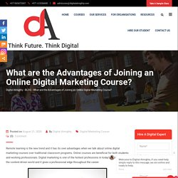 What are the Advantages of Joining an Online Digital Marketing Course