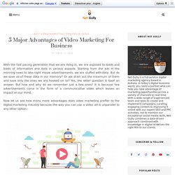 5 Major Advantages of Video Marketing For Business