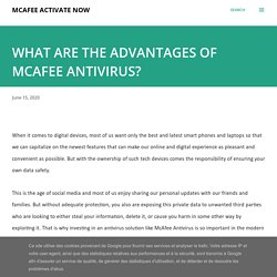 WHAT ARE THE ADVANTAGES OF MCAFEE ANTIVIRUS?