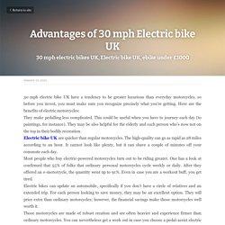 Advantages of 30 mph Electric bike UK