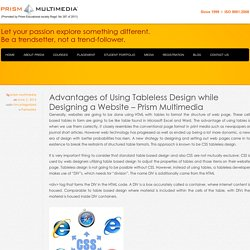 Advantages of Using Tableless Design while Designing a Website - Prism Multimedia - Prism Multimedia