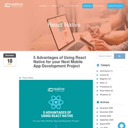 Advantages of Using React Native for Next Mobile App Development