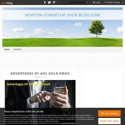 Advantages Of AOL Gold Email - norton-comsetup.over-blog.com