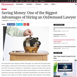 Saving Money: One of the Biggest Advantages of Hiring an OnDemand Lawyer