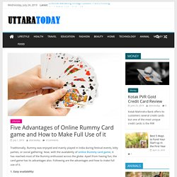 Five Advantages of Online Rummy Card game and How to Make Full Use of it - UttaraToday