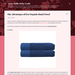 The Advantages of Eco Organic Hand Towel