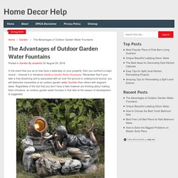 The Advantages of Outdoor Garden Water Fountains