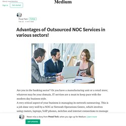 Advantages of Outsourced NOC Services in various sectors!