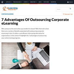 7 Advantages Of Outsourcing Corporate eLearning - eLearning Industry