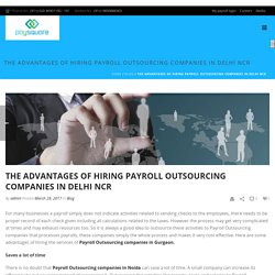 The advantages of hiring Payroll Outsourcing companies in Delhi NCR - Paysquare