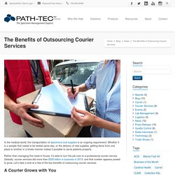 Advantages of Medical Courier Services Outsourcing