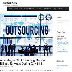 Advantages Of Outsourcing Medical Billings Services During Covid-19 - Reforbes