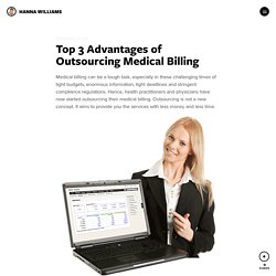 Top 3 Advantages of Outsourcing Medical Billing