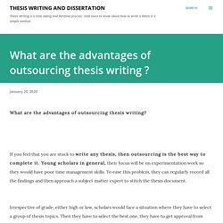 What are the advantages of outsourcing thesis writing ?