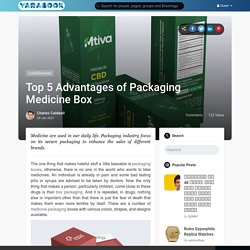 Top 5 Advantages of Packaging Medicine Box