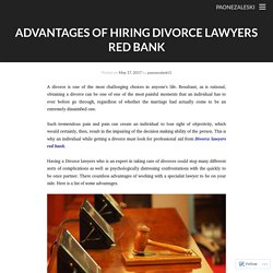 Advantages Of Hiring Divorce Lawyers Red Bank