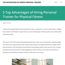 5 Top Advantages of Hiring Personal Trainer for Physical Fitness