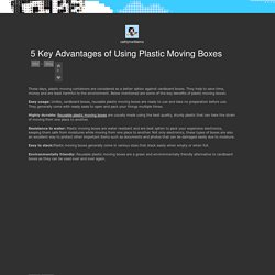 5 Key Advantages of Using Plastic Moving Boxes