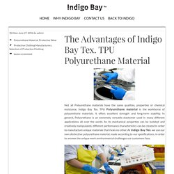 The Advantages of Indigo Bay Tex. TPU Polyurethane Material