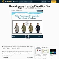 Major Advantages Of Industrial Work Shirts With Logo