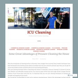 Some Great Advantages of Pressure Cleaning the House
