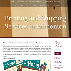 Advantages of Booklet Printing Edmonton for Travel Agencies