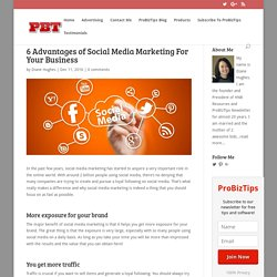 6 Advantages of Social Media Marketing For Your Business ⋆ ProBizTips