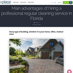 Main advantages of hiring a professional regular cleaning service in Florida