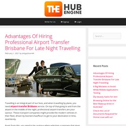 Advantages Of Hiring Professional Airport Transfer Brisbane For Late Night Travelling