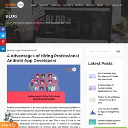 4 Advantages of Hiring Professional Android App Developers