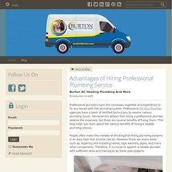 Advantages of Hiring Professional Plumbing Service - Burton AC Heating Plumbing And More