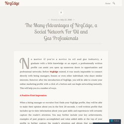 The Many Advantages of NrgEdge, a Social Network For Oil and Gas Professionals – NrgEdge