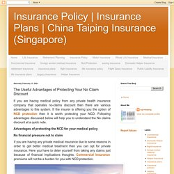 China Taiping Insurance (Singapore): The Useful Advantages of Protecting Your No Claim Discount