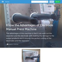 Know the Advantages of Electrode Manual Press Machine (with image) · rangatechno