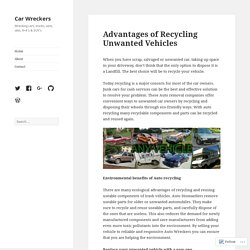 Advantages of Recycling Unwanted Vehicles – Car Wreckers