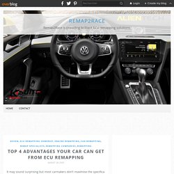 Top 4 Advantages your car can get from ECU Remapping - Remap2Race