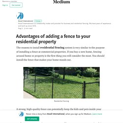 Advantages of adding a fence to your residential property