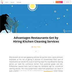 Advantages Restaurants Get by Hiring Kitchen Cleaning Services - clean cityllc