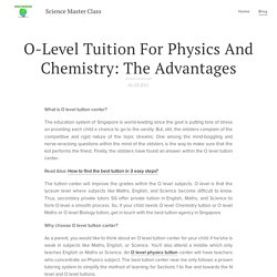 O-Level Tuition For Physics And Chemistry: The Advantages