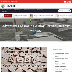 Advantages of Having A Blog Section On Your Website - Logelite