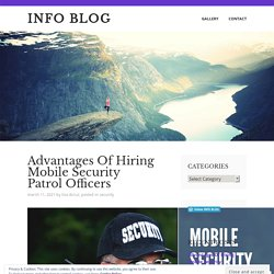 Advantages Of Hiring Mobile Security Patrol Officers