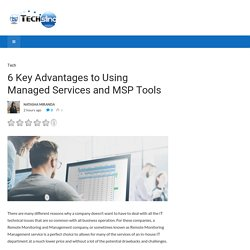 6 Key Advantages to Using Managed Services and MSP Tools - TechSling Weblog